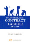 Policy and Law on Contract Labour in India