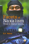 Facets of Naxalism Threat to Internal Security
