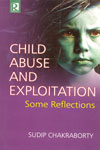 Child Abuse and Exploitation Some Reflections