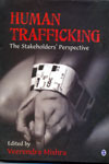 Human Trafficking The Stakeholders Perspective