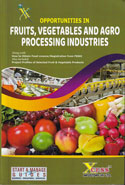Opportunities in Fruits Vegetables and Agro Processing Industries