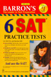 Barrons the Leader in Test Preparation 6 SAT Practice Tests