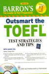 Barrons the Leader in Test Preparation Outsmart the TOEFL Test Strategies and Tips