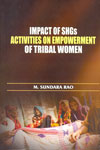 Impact of SHGs Activities on Empowerment of Tribal Women