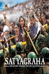 Satyagraha The Story Behind the Revolution