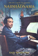 Naushadnama the Life and Music of Naushad