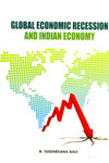 Global Economic Recession and Indian Economy