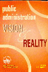 Public Administration Vision and Reality