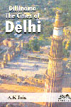 Dillinama The Cities of Delhi