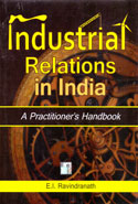 Industrial Relations in India a Practitioners Handbook