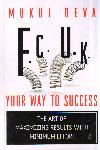 F C U K Your Way To Success