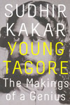 Young Tagore The Makings of a Genius