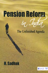 Pension Reform in India the Unfinished Agenda