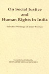 On Social Justice and Human Rights in India selected Writings of Inder Mohan