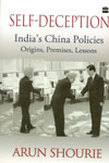 Self Deception Indias China Policies Origins Premises Lessons