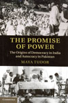The Promise of Power The Origins of Democracy in India and Autocracy in Pakistan