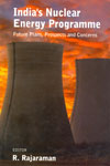 Indias Nuclear Energy Programme Future Plans Prospects and Concerns