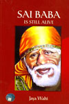 Sai Baba Is Still Alive