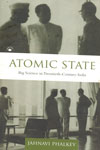 Atomic State Big Science in Twentieth Century India