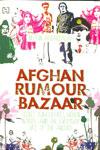 Afghan Rumour Bazaar