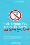 101 Things You Need to Know and Some You Dont