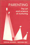 Parenting The Art And Science Of Nurturing