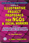 Illustrative Project Proposals for NGOs and Social Workers Alongwith Guidelines for Project Formulation and Preparation of Project Proposals