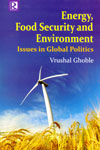 Energy Food Security and Environment Issues in Global Politics