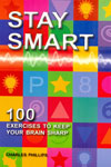 Stay Smart 100 Exercises to Keep Your Brain Sharp