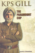 KPS Gill The Paramount Cop