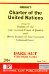 Charter of the United Nations Along With Statute of the International Court of Justice and Rome Statute of International Criminal Court Bare Act With Short Notes