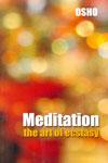 Meditation the Art of Ecstasy