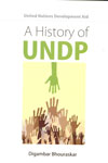 United Nations Development Aid A History of UNDP