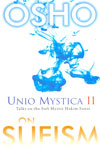 Unio Mystica II Talks on the Sufi Mystic Hakim Sanai on Sufism