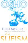 Unio Mystica II Talks on the Sufi Mystic Hakim Sanai on Sufism