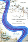 Founding an Empire on Indias North Eastern Frontiers 1790-1840 Climate Commerce Polity