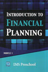 Introduction to Financial Planning Module I IMS Proschool
