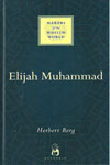 Makers Of The Muslim World ELIJAH MUHAMMAD