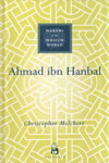 Makers Of The Muslim World AHMAD IBN HANBAL