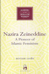Makers Of The Muslim World NAZIRA ZEINEDDINE A Pioneer Of Islamic Feminism