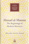 Makers Of The Muslim World AMAD AL MANSUR The Beginnings Of Modern Morocco