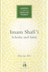 Makers Of The Muslim World IMAM SHAFI I Scholar And Saint