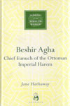 Makers Of The Muslim World BESHIR AGHA Chief Eunuch Of The Ottoman Imperial Harem