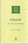 Makers Of The Muslim World GHAZALI The Revival Of Islam