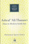 Makers Of The Muslim World ASHRAF ALI THANAWI Islam In Modern South Asia