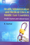 Health Administration And Medical Cities In Middle East Countries Health Tourism And Cultural Issues