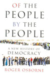 Of the People by the People A New History of Democracy