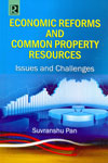 Economic Reforms and Common Property Resources Issues and Challenges