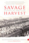 Savage Harvest Stories of Partition