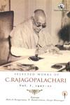 Selected Works of C Rajagopalachari 1907-21 Vol 1